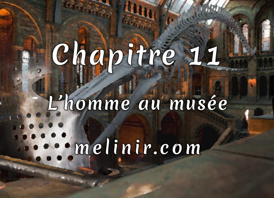 Melinir Tome 1 - Chapitre 11 - L'homme au musée