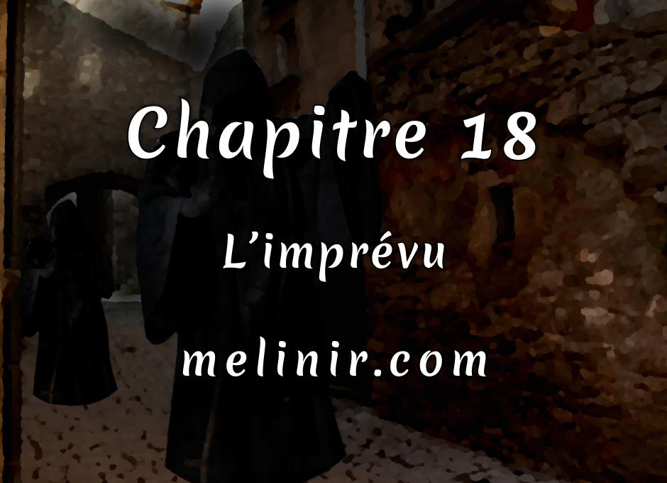 Melinir Tome 1 - Chapitre 18 - L'imprévu