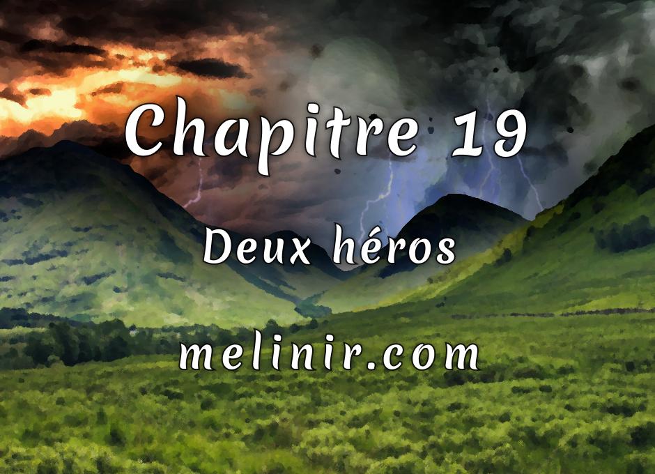 Melinir Tome 1 - Chapitre 19 - Deux héros