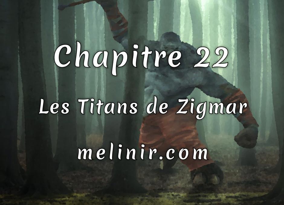 Melinir Tome 1 - Chapitre 22 - Les Titans de Zigmar