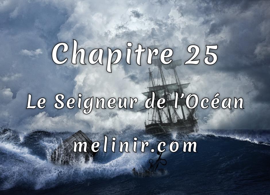 Melinir Tome 1 - Chapitre 25 - Le Seigneur de l'Océan