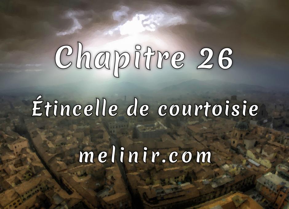 Melinir Tome 1 - Chapitre 26 - Étincelle de courtoisie
