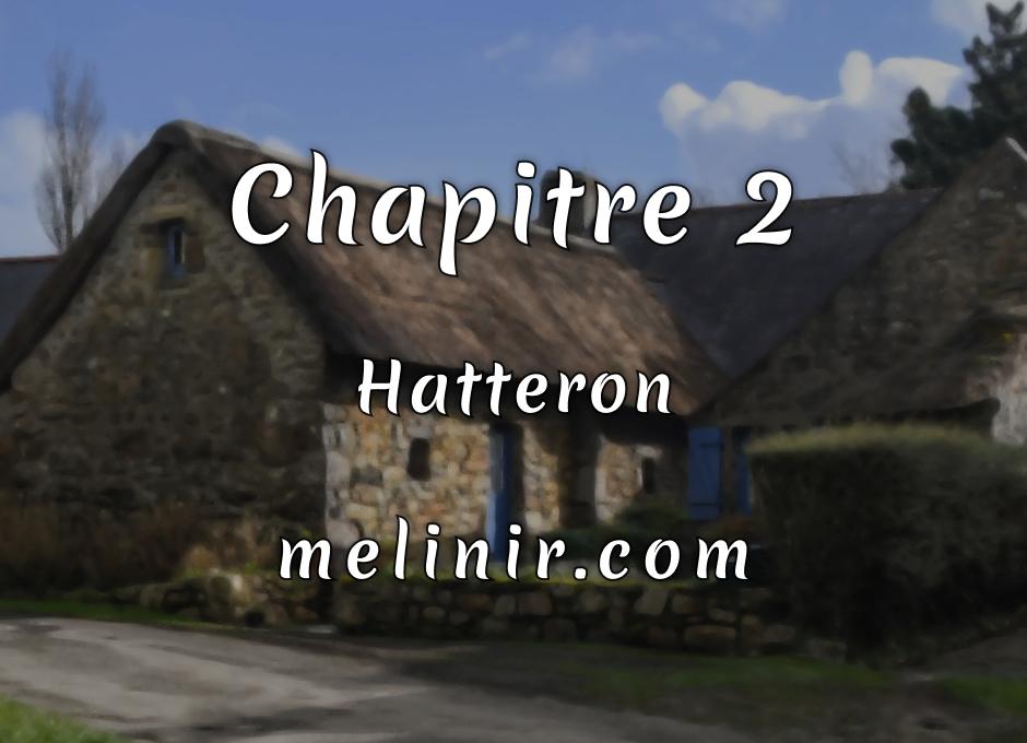 Melinir Tome 1 - Chapitre 2 - Hatteron