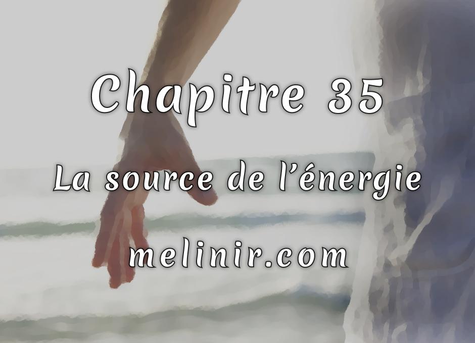 Melinir Tome 1 - Chapitre 35 - La source de l'énergie