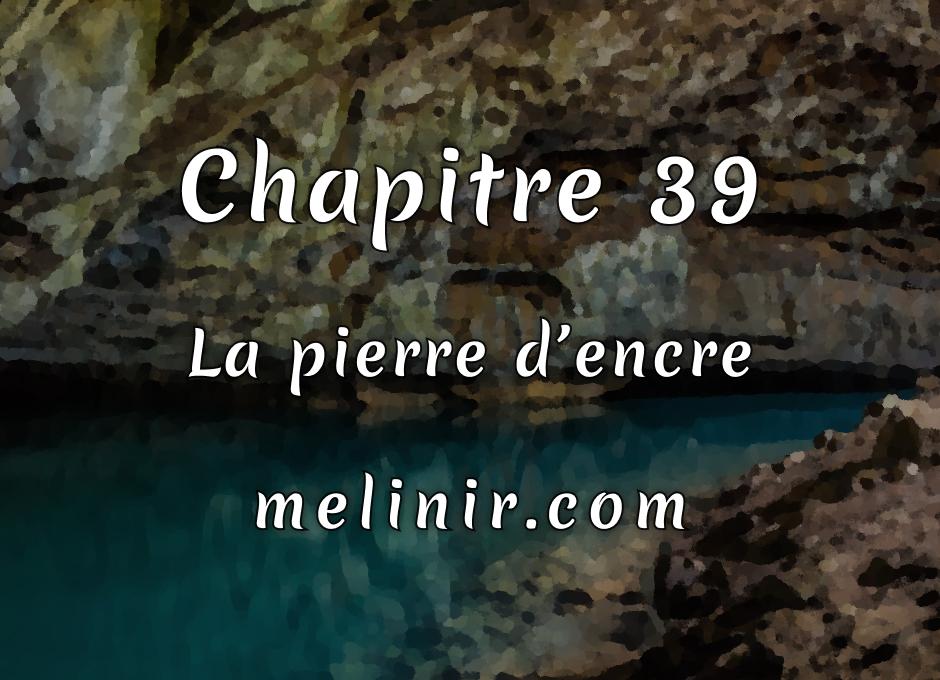 Melinir Tome 1 - Chapitre 39 - La pierre d'encre