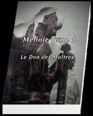 Livre Melinir Tome 1 - Le Don des Maîtres