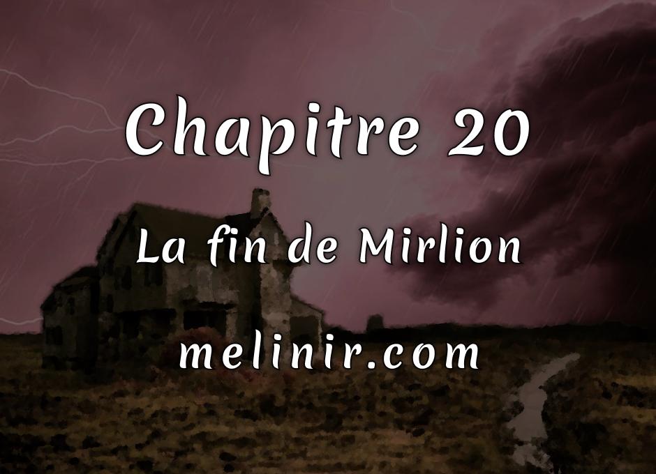 Melinir Tome 1 - Chapitre 20 - La fin de Mirlion