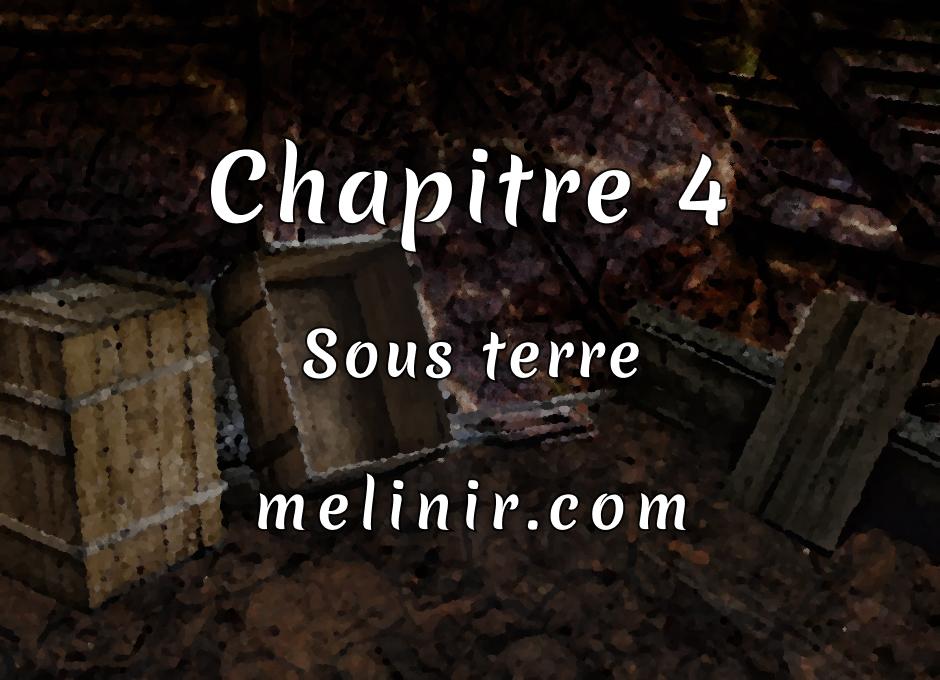 Melinir Tome 1 - Chapitre 4 - Sous terre